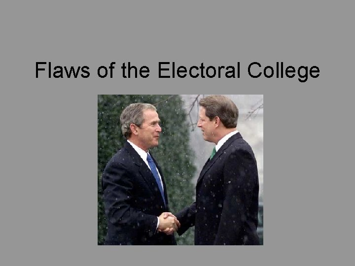 Flaws of the Electoral College