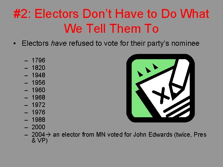 #2: Electors Don't Have to Do What We Tell Them To • Electors have