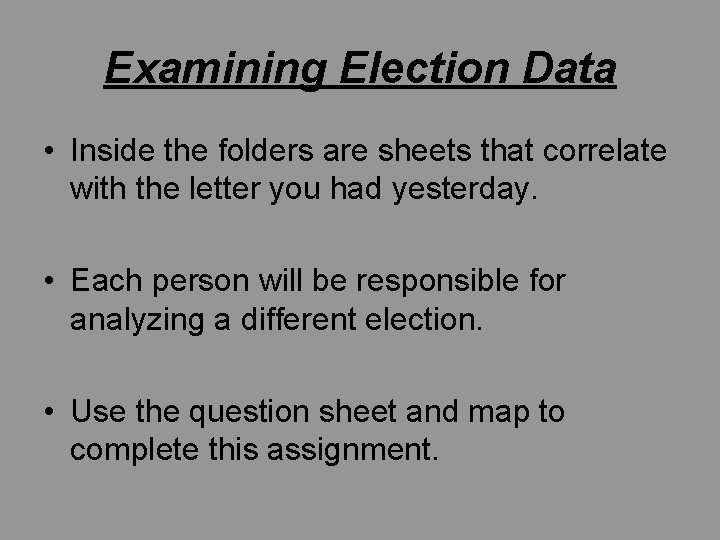 Examining Election Data • Inside the folders are sheets that correlate with the letter