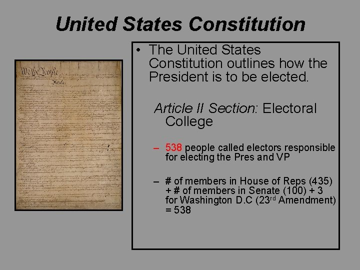 United States Constitution • The United States Constitution outlines how the President is to