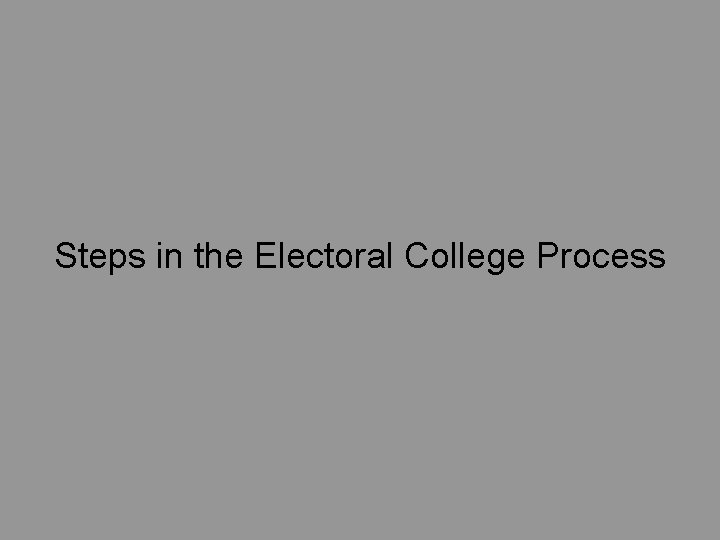 Steps in the Electoral College Process