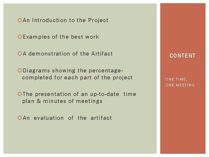 An Introduction to the Project Examples of the best work A demonstration of