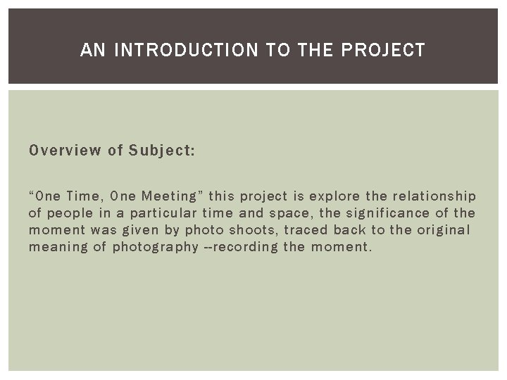 """AN INTRODUCTION TO THE PROJECT Overview of Subject: """"One Time, One Meeting"""" this project"""
