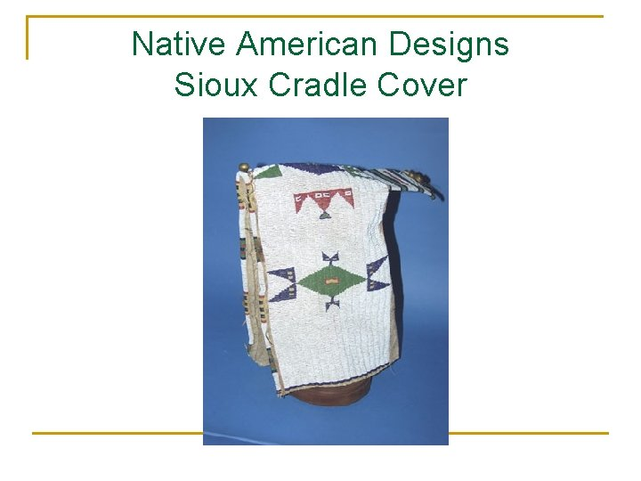 Native American Designs Sioux Cradle Cover