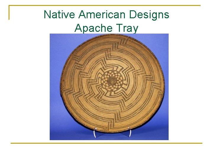Native American Designs Apache Tray
