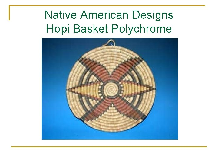Native American Designs Hopi Basket Polychrome