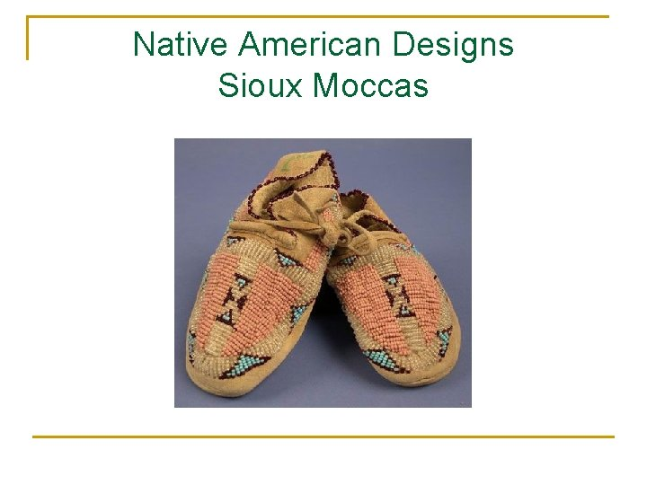 Native American Designs Sioux Moccas