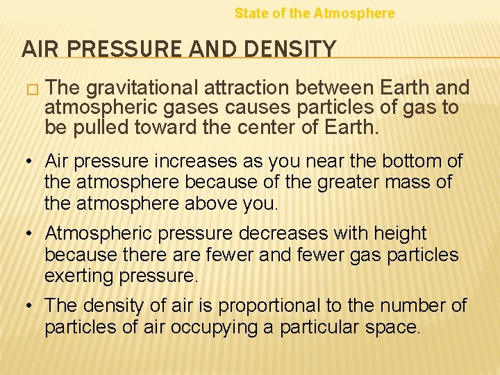 State of the Atmosphere AIR PRESSURE AND DENSITY � The gravitational attraction between Earth