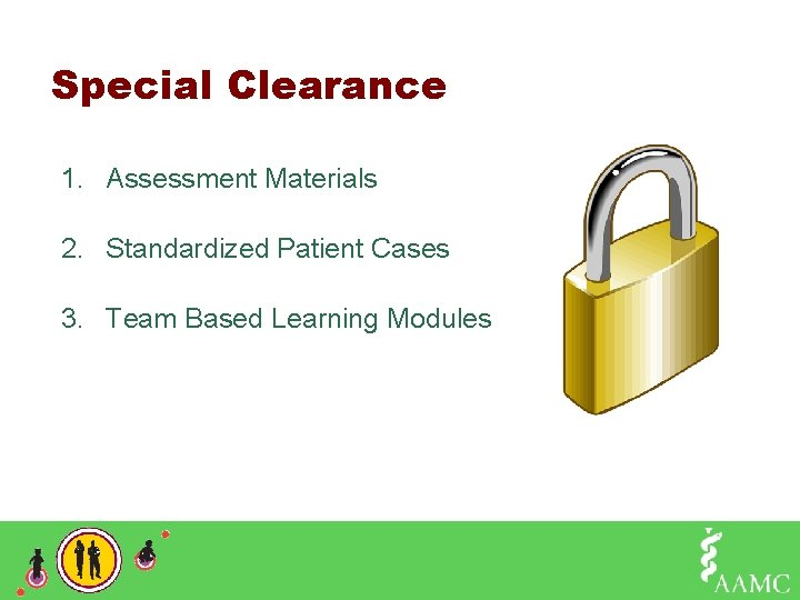 Special Clearance 1. Assessment Materials 2. Standardized Patient Cases 3. Team Based Learning Modules