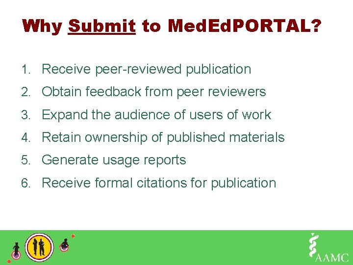 Why Submit to Med. Ed. PORTAL? 1. Receive peer-reviewed publication 2. Obtain feedback from