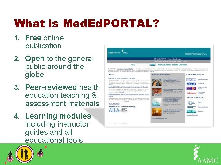 What is Med. Ed. PORTAL? 1. Free online publication 2. Open to the general
