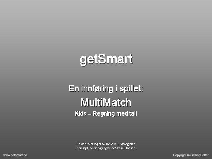 get. Smart En innføring i spillet: Multi. Match Kids – Regning med tall Power.