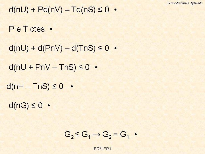 d(n. U) + Pd(n. V) – Td(n. S) ≤ 0 • P e T