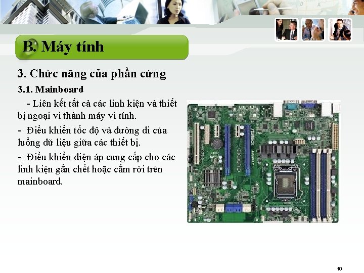 B. Máy tính 3. Chức năng của phần cứng 3. 1. Mainboard - Liên