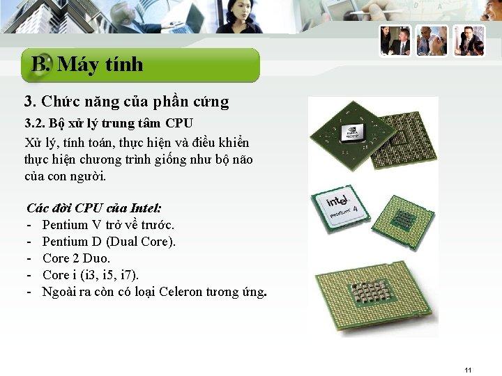 B. Máy tính 3. Chức năng của phần cứng 3. 2. Bộ xử lý