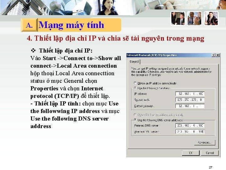 A. Mạng máy tính 4. Thiết lập địa chỉ IP và chia sẽ tài