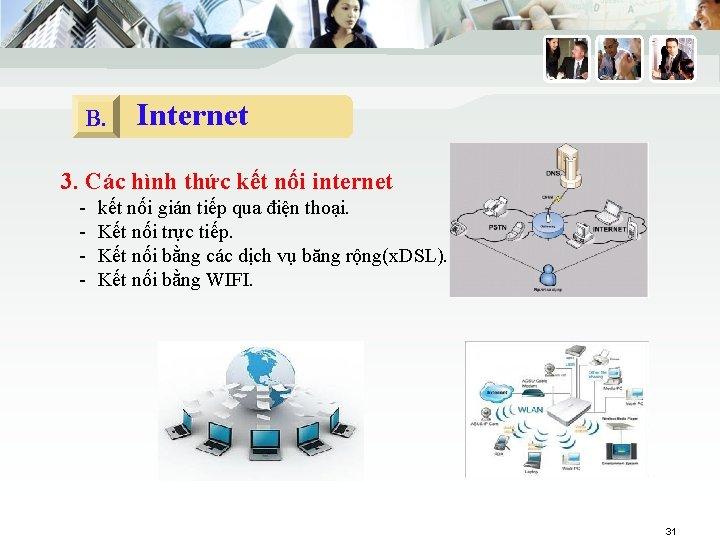 B. Internet 3. Các hình thức kết nối internet - kết nối gián tiếp