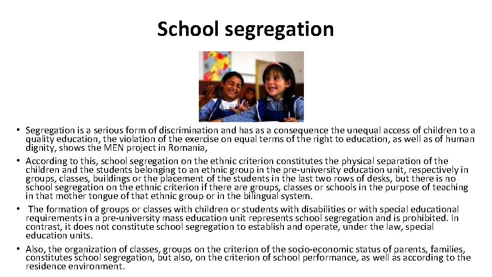 School segregation • Segregation is a serious form of discrimination and has as a