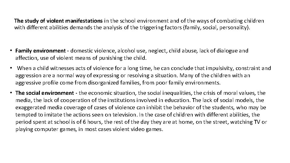The study of violent manifestations in the school environment and of the ways of