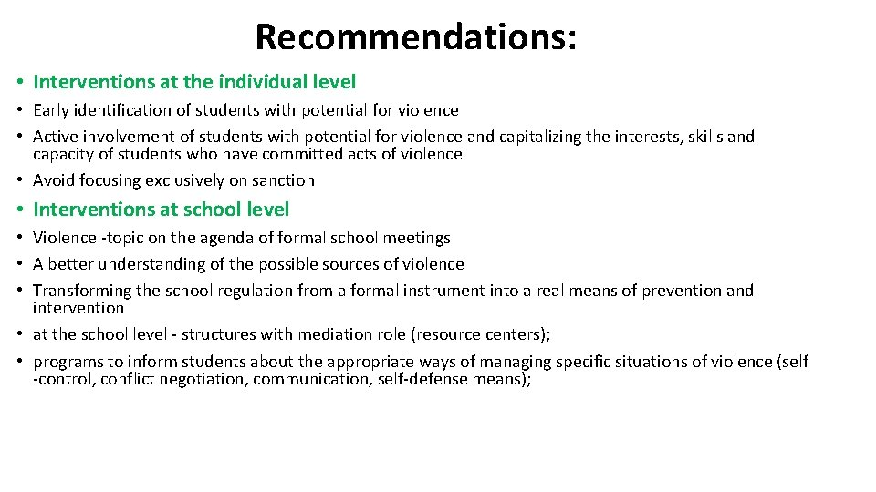 Recommendations: • Interventions at the individual level • Early identification of students with potential