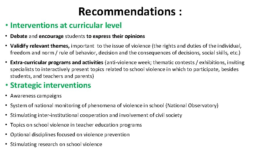 Recommendations : • Interventions at curricular level • Debate and encourage students to express