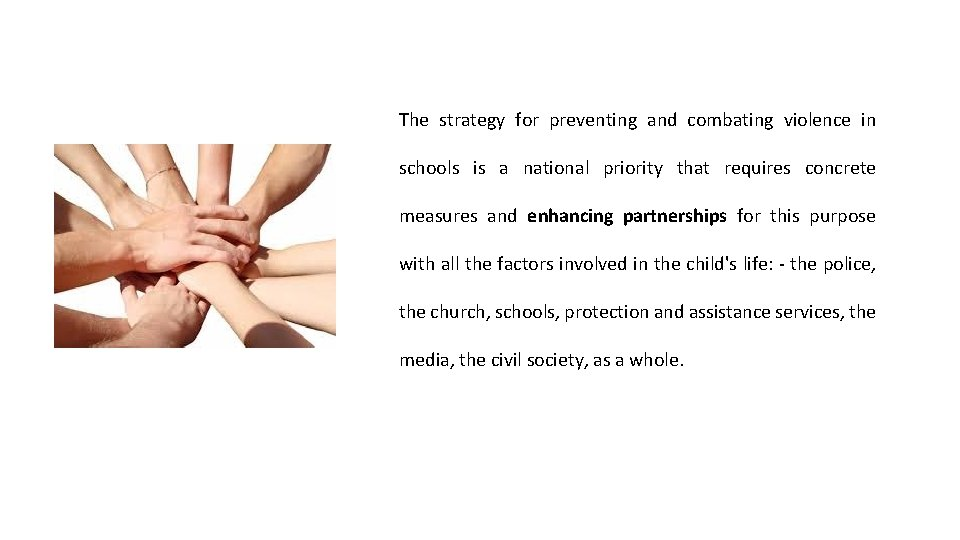 The strategy for preventing and combating violence in schools is a national priority that