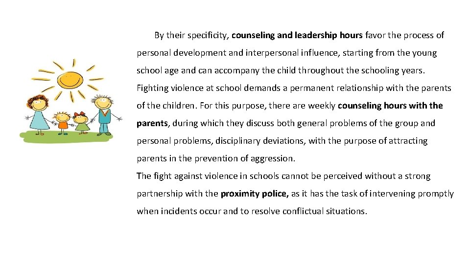 By their specificity, counseling and leadership hours favor the process of personal development and