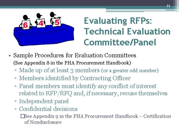 11 Evaluating RFPs: Technical Evaluation Committee/Panel • Sample Procedures for Evaluation Committees (See Appendix