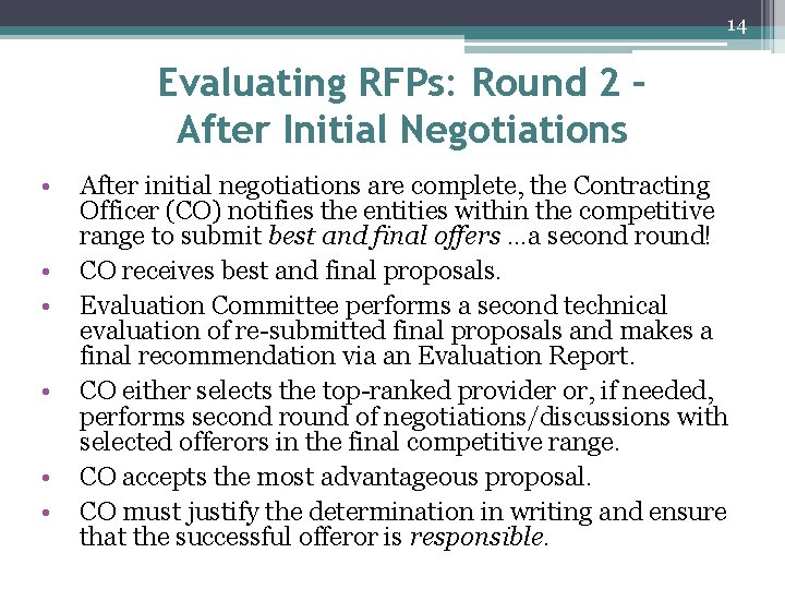 14 Evaluating RFPs: Round 2 – After Initial Negotiations • • • After initial