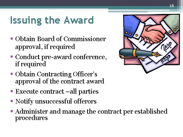 16 Issuing the Award § Obtain Board of Commissioner approval, if required § Conduct