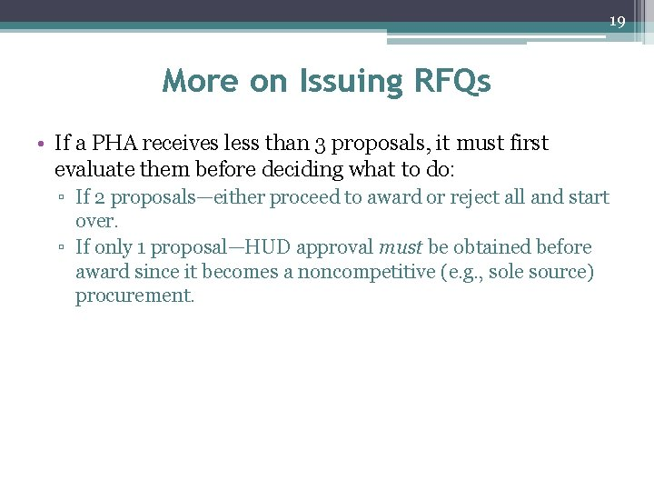 19 More on Issuing RFQs • If a PHA receives less than 3 proposals,