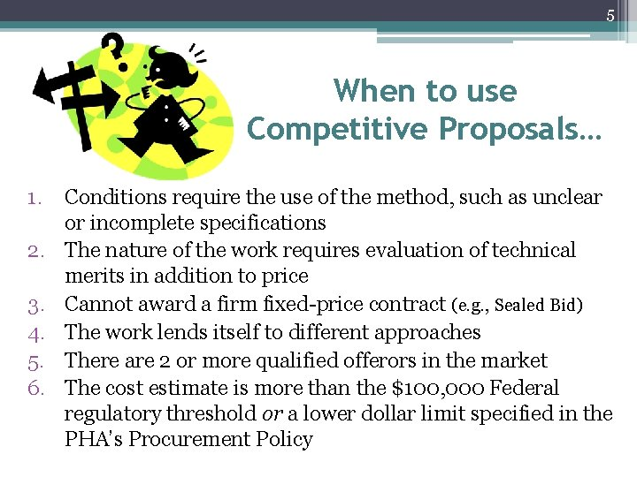 5 When to use Competitive Proposals… 1. 2. 3. 4. 5. 6. Conditions require