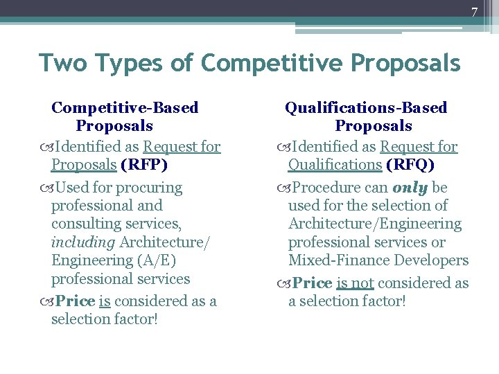 7 Two Types of Competitive Proposals Competitive-Based Proposals Identified as Request for Proposals (RFP)
