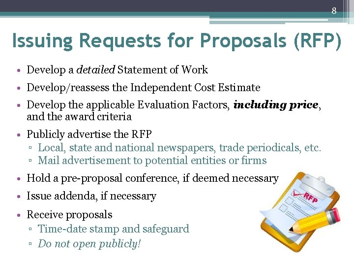 8 Issuing Requests for Proposals (RFP) • Develop a detailed Statement of Work •