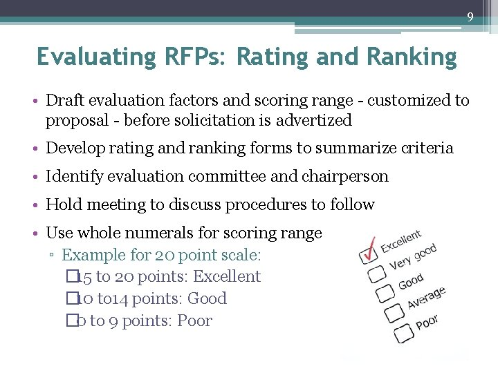 9 Evaluating RFPs: Rating and Ranking • Draft evaluation factors and scoring range -
