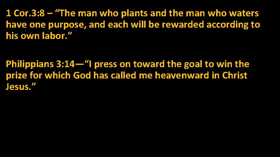 """1 Cor. 3: 8 – """"The man who plants and the man who waters"""