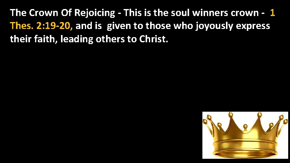 The Crown Of Rejoicing - This is the soul winners crown - 1 Thes.