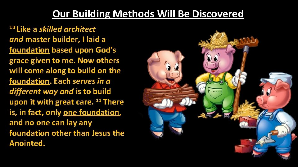Our Building Methods Will Be Discovered 10 Like a skilled architect and master builder,