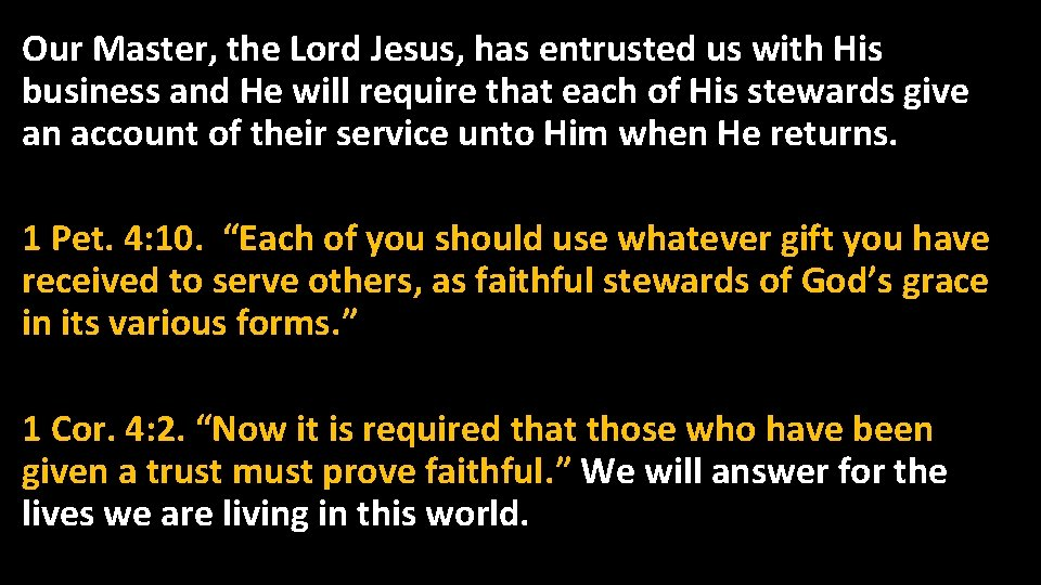 Our Master, the Lord Jesus, has entrusted us with His business and He will