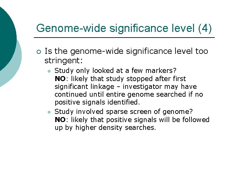 Genome-wide significance level (4) ¡ Is the genome-wide significance level too stringent: l l