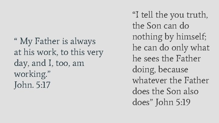 """"""" My Father is always at his work, to this very day, and I,"""
