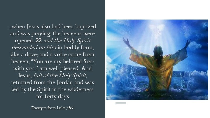 . . . when Jesus also had been baptized and was praying, the heavens