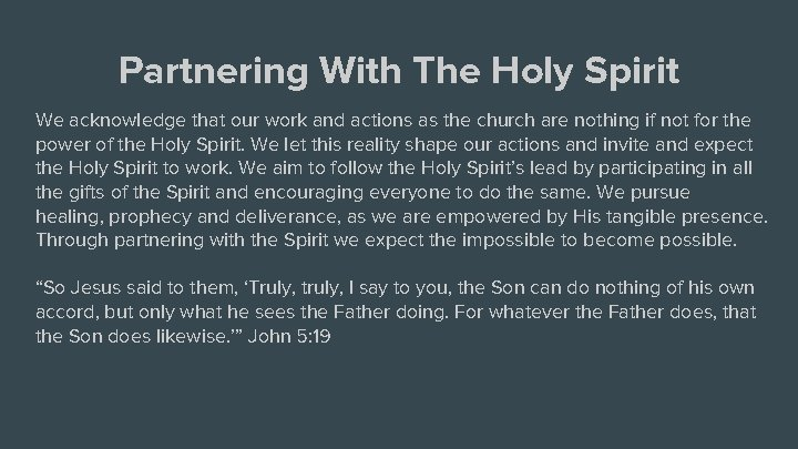 Partnering With The Holy Spirit We acknowledge that our work and actions as the