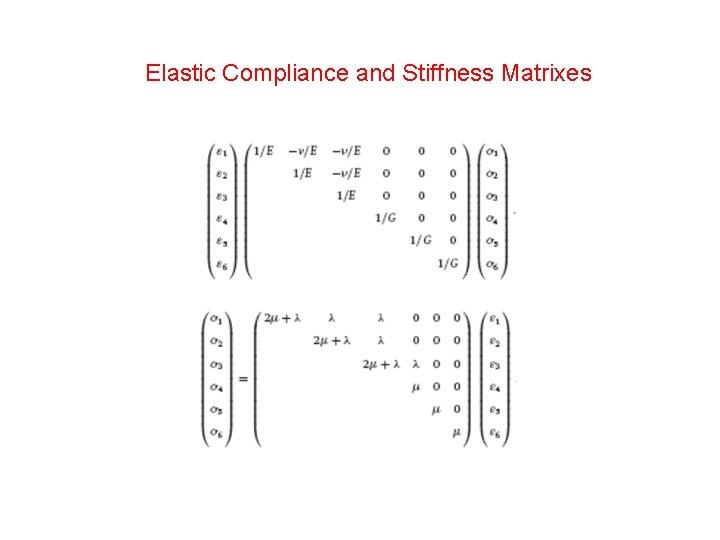Elastic Compliance and Stiffness Matrixes