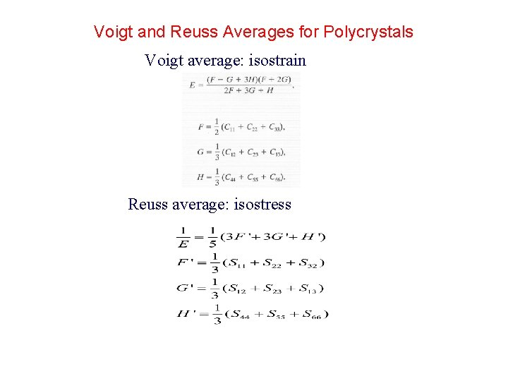 Voigt and Reuss Averages for Polycrystals Voigt average: isostrain Reuss average: isostress