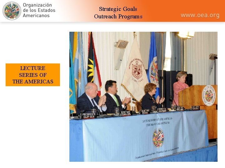 Strategic Goals Outreach Programs LECTURE SERIES OF THE AMERICAS