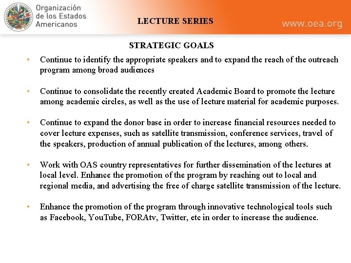 LECTURE SERIES STRATEGIC GOALS • Continue to identify the appropriate speakers and to expand