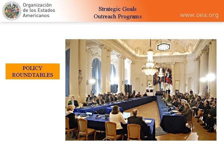 Strategic Goals Outreach Programs POLICY ROUNDTABLES