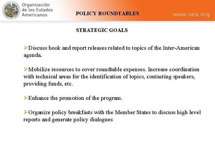 POLICY ROUNDTABLES STRATEGIC GOALS ØDiscuss book and report releases related to topics of the