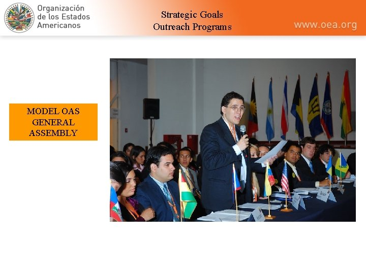 Strategic Goals Outreach Programs MODEL OAS GENERAL ASSEMBLY